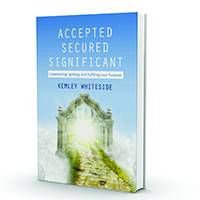 PRINT: Accepted Secured Significant: Empowering, Igniting, and Fulfilling Your Purpose